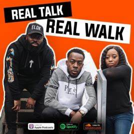 Real Talk Real Walk